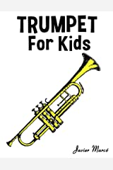 Trumpet for Kids: Christmas Carols, Classical Music, Nursery Rhymes, Traditional & Folk Songs! Kindle Edition