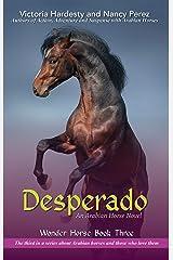 Desperado: An Arabian Horse Novel (Wonder Horse Book) Kindle Edition