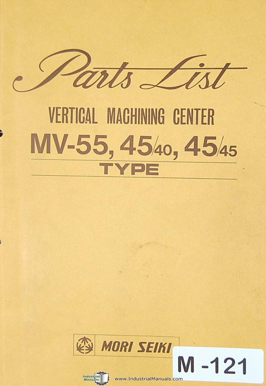 Mori Seiki MV-55, 45/40 45/45 Type, Vertical Machining Center, Parts List  Manual: Mori Seiki: Amazon.com: Books