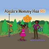 Alaila's Mommy Has MS