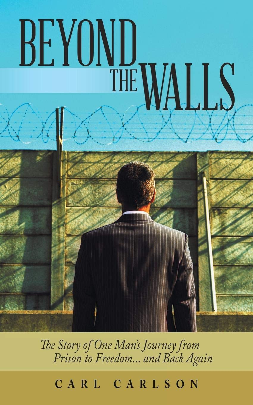 Beyond the Walls: The Story of One Man's Journey from Prison to Freedom... and Back Again pdf