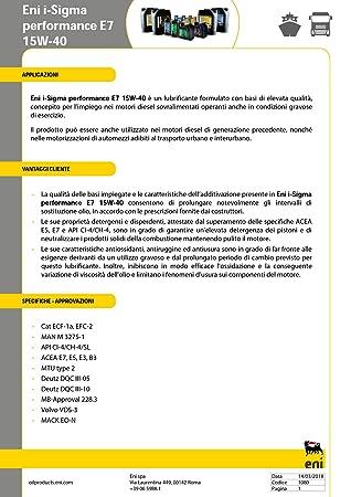 ENI-AGIP Aceite Camion i-Sigma Performance E7 15w40 20Ltrs: Amazon.es: Coche y moto