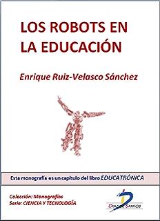 Los robots en la educación (Este capítulo pertenece al libro Educatrónica): 1 (