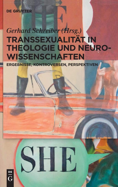 Transsexualität In Theologie Und Neurowissenschaften  Ergebnisse Kontroversen Perspektiven