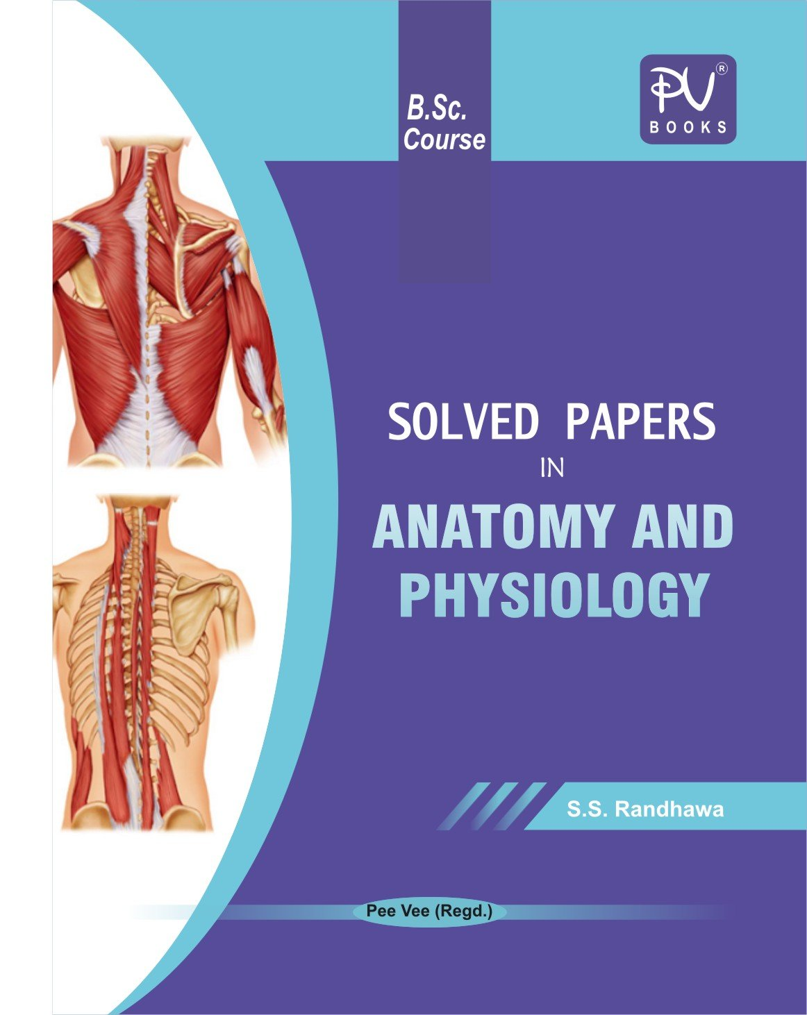 Buy PV SOLVED PAPERS IN ANATOMY AND PHYSIOLOGY (B.SC(NURSING) FIRST ...
