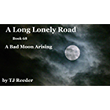 A Long lonely road, A bad moon arising, book 68