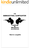 The Ambidextral Gunfighter: Training & Weapons Development