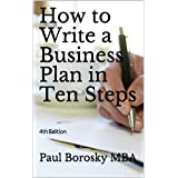 How to Write a Business Plan in Ten Steps: 4th Edition