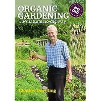 Organic Gardening: The Natural No-Dig Way