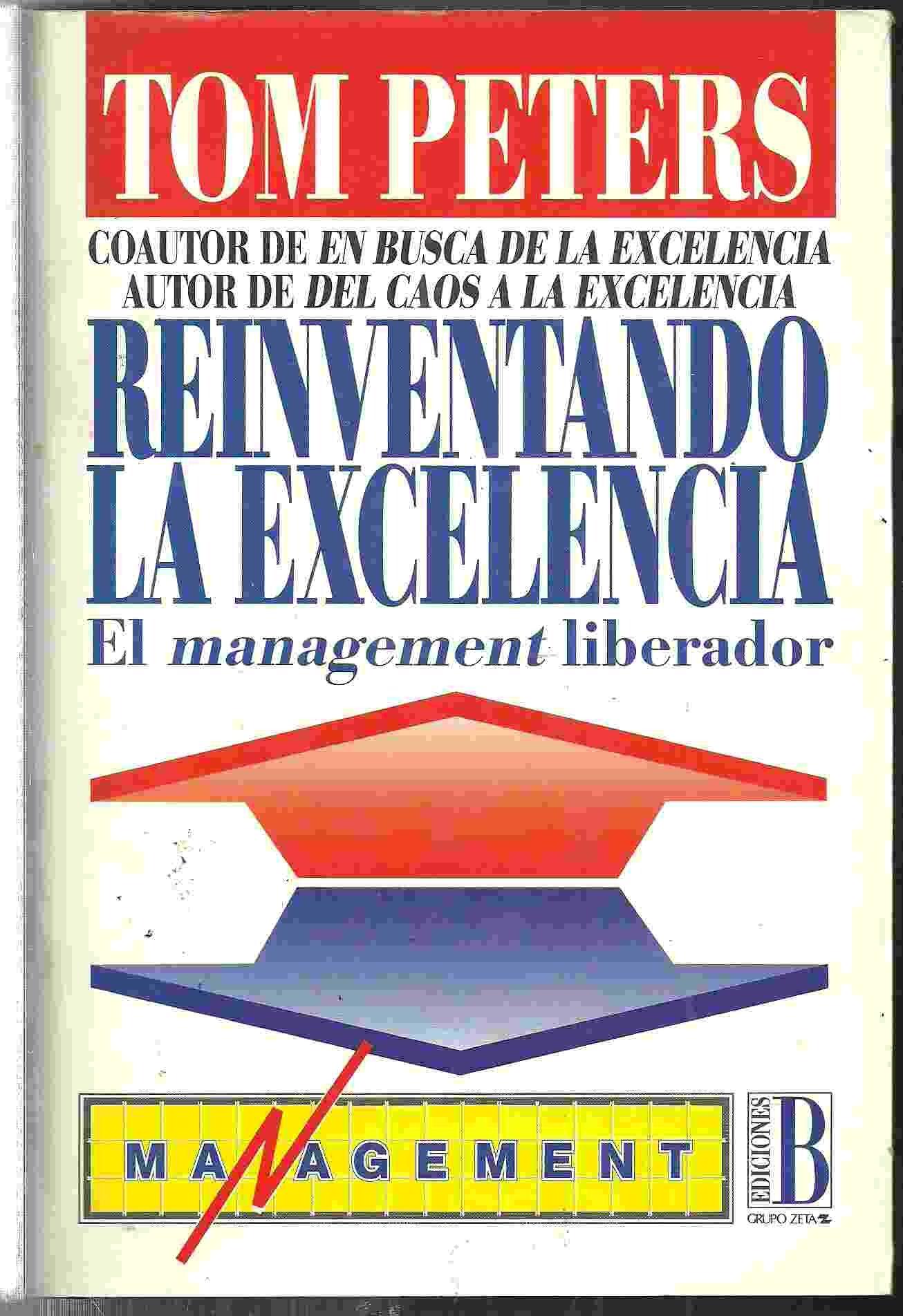 REINVENTANDO LA EXCELENCIA. EL MANAGEMENT LIBERADOR: Amazon.es ...