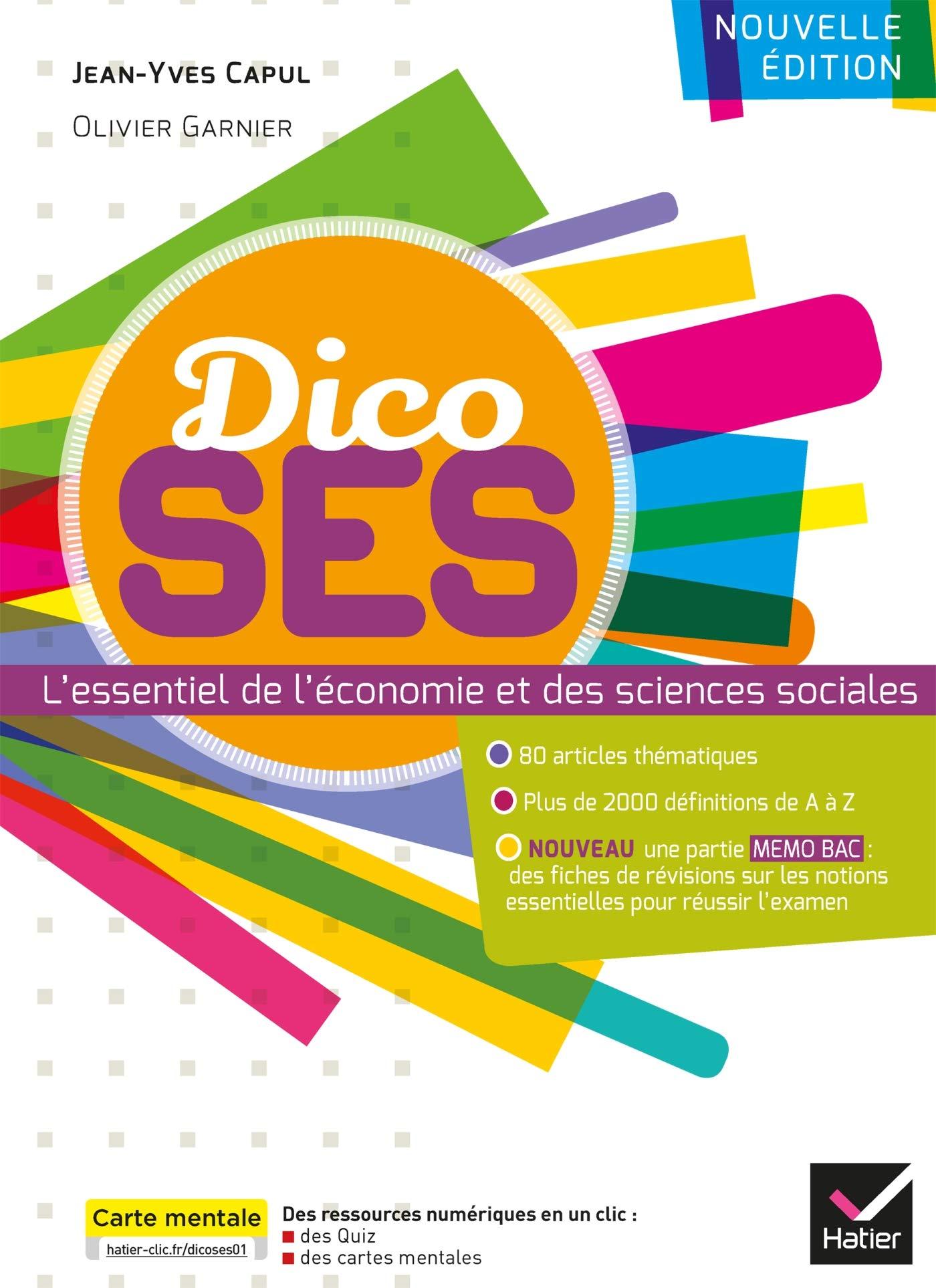 Dico SES - Dictionnaire d'économie et de sciences sociales Broché – 17 mai 2017 Jean-Yves Capul Olivier Garnier Hatier 2401001077