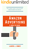 Amazon Advertising a How-to Guide: Amazon Marketing Services Made Easy