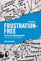 Frustration Free Technical Management: Proven Techniques to Thrive as a Manager Paperback
