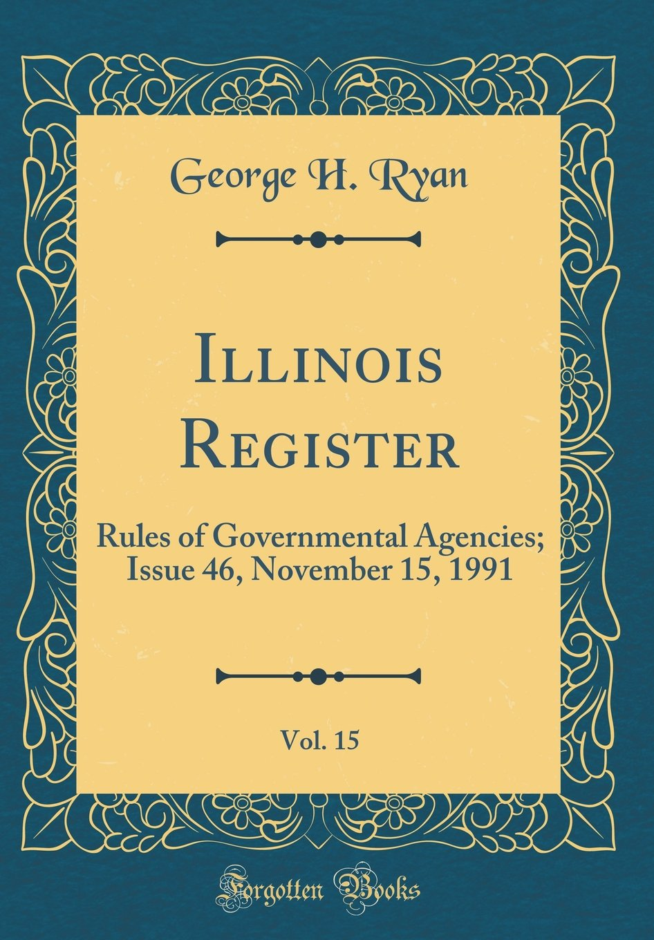 Download Illinois Register, Vol. 15: Rules of Governmental Agencies; Issue 46, November 15, 1991 (Classic Reprint) ebook