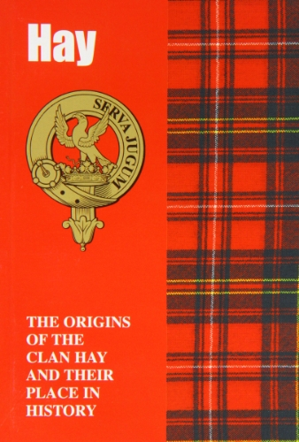 Hay Mini (The Hays: The Origins of the Clan Hay and Their Place in History (Scottish Clan Mini-book))