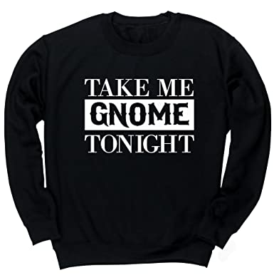 Hippowarehouse Take Me Gnome Tonight Unisex Jumper Sweatshirt