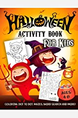 Halloween Activity Book for Kids Ages 4-8: A Scary Fun Workbook For Happy Halloween Learning, Costume Party Coloring, Dot To Dot, Mazes, Word Search and More! Paperback
