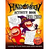 Halloween Activity Book for Kids Ages 4-8: A Scary Fun Workbook For Happy Halloween Learning, Costume Party Coloring, Dot To