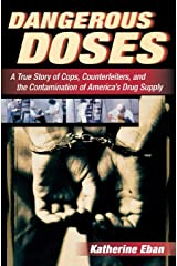 Dangerous Doses: A True Story of Cops, Counterfeiters, and the Contamination of America's Drug Supply Paperback