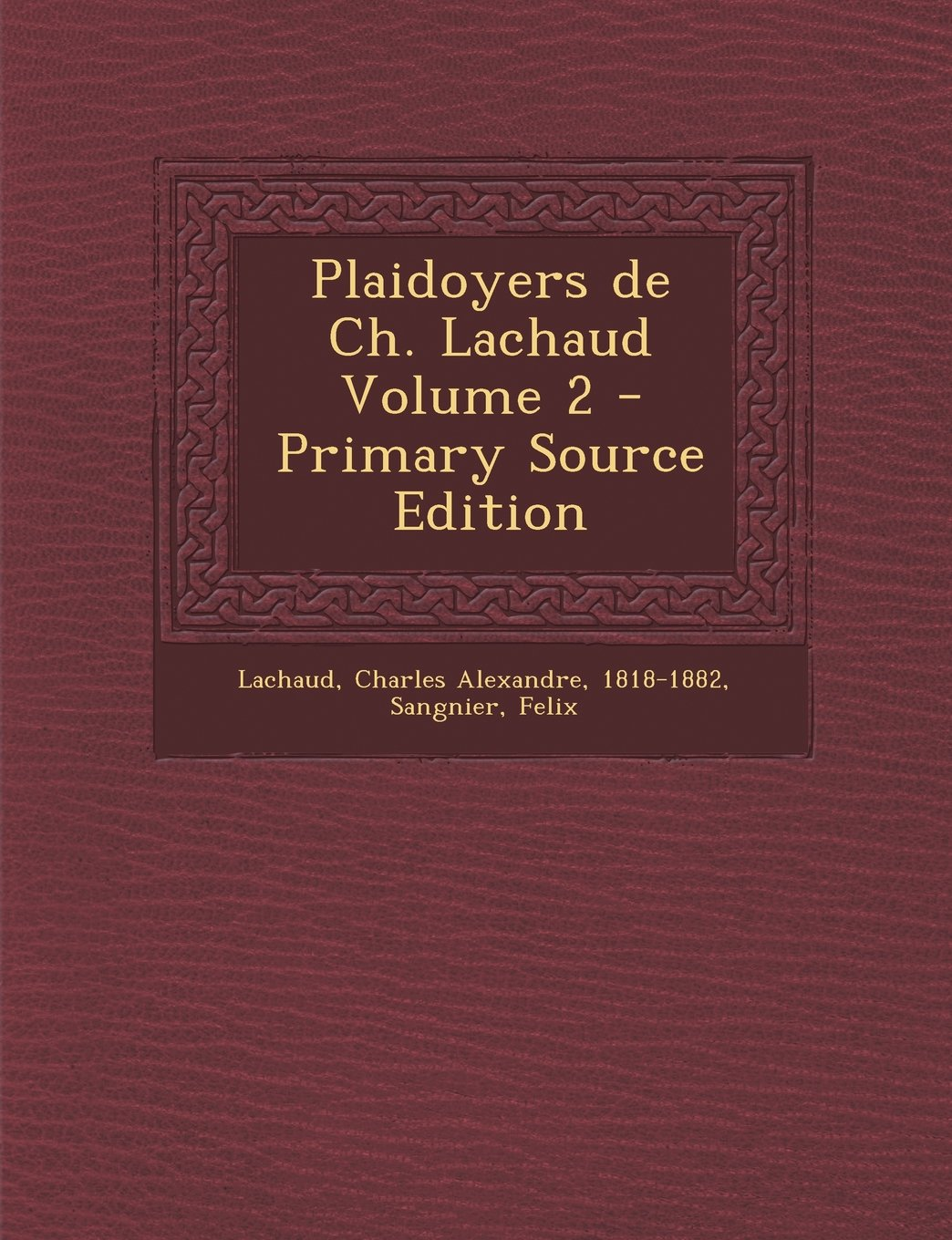 Download Plaidoyers de Ch. Lachaud Volume 2 - Primary Source Edition (French Edition) ebook
