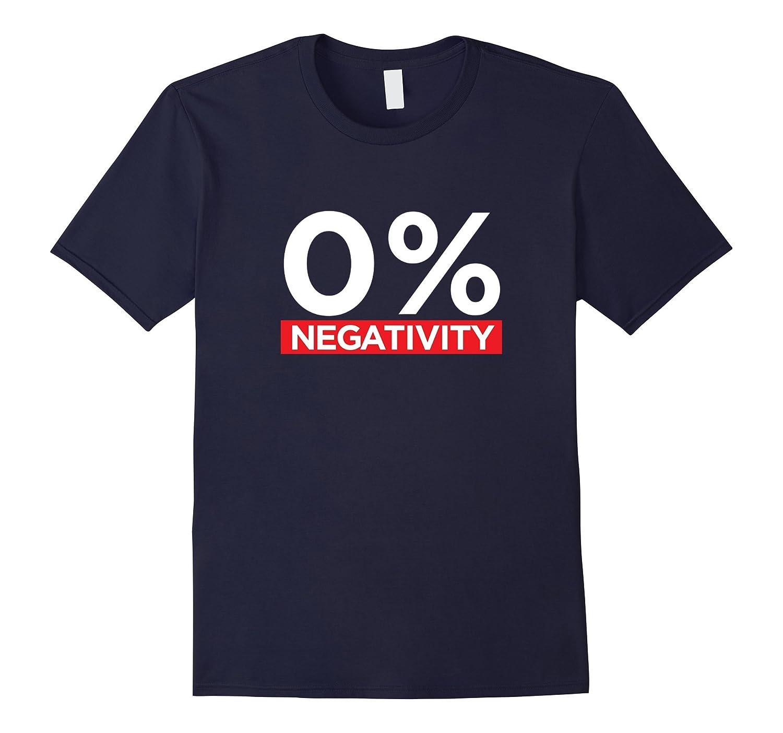 0% Negativity – Positive Affirmation Tee
