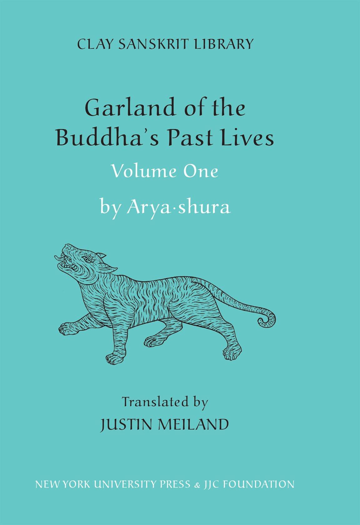 Amazon: Garland Of The Buddha's Past Lives (volume 1) (clay Sanskrit  Library) (9780814795811): Aryashura, Justin Meiland: Books