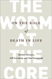 The Worm at the Core: On the Role of Death in Life