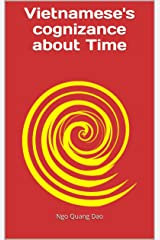 Vietnamese's cognizance about Time: Vietnamese Perception of Time Kindle Edition