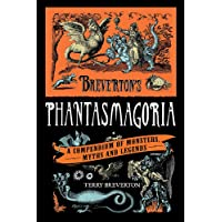 Breverton's Phantasmagoria: A Compendium of Monsters, Myths and Legends