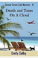 Death and Taxes on a Cloud (Career Crisis Café Mystery Book 6) Kindle Edition