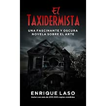 El Taxidermista: Una oscura novela sobre el arte (Spanish Edition) Jun 22, 2014
