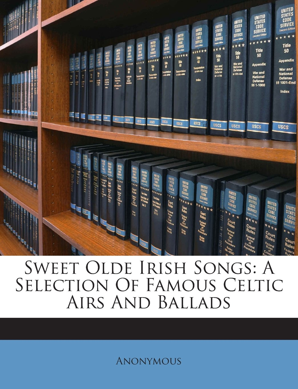 Read Online Sweet Olde Irish Songs: A Selection Of Famous Celtic Airs And Ballads PDF