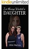 I've always wanted a daughter: A Memoir of Parenting a Transgender Child