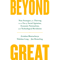 Beyond Great: Nine Strategies for Thriving in an Era of Social Tension, Economic Nationalism, and Technological…