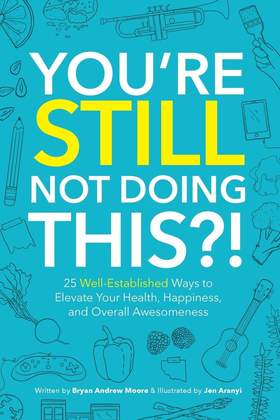 You\'re Still Not Doing This?!: 25 Well-Established Ways to Elevate ...
