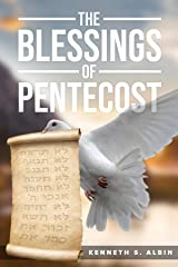 THE BLESSINGS OF PENTECOST: How Christians Get to Celebrate  & Receive its Abundant Blessings Kindle Edition