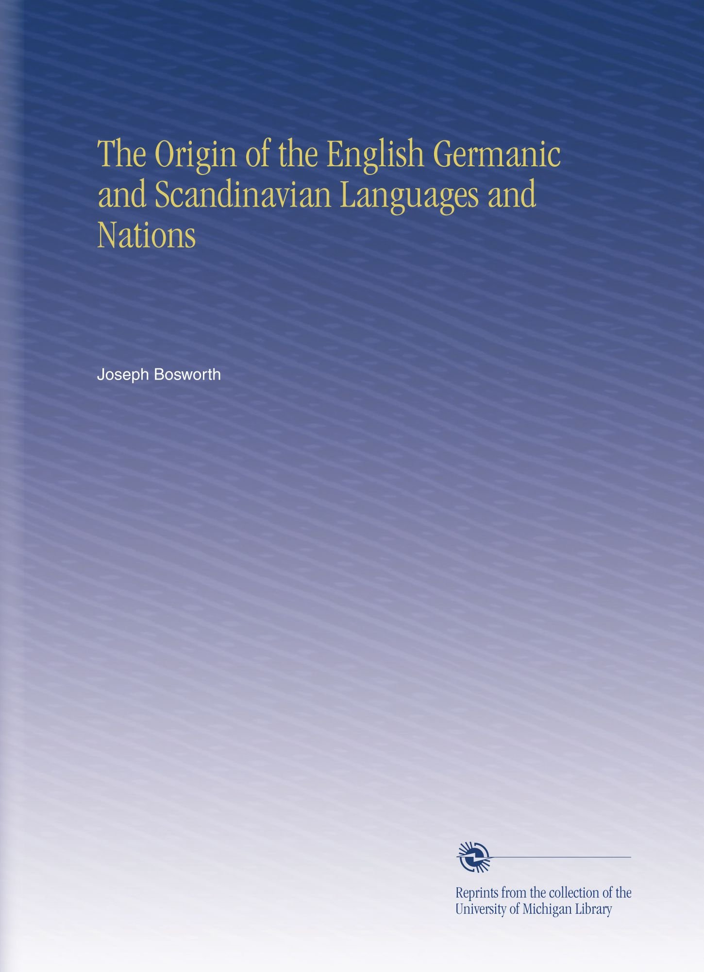 Download The Origin of the English Germanic and Scandinavian Languages and Nations ebook