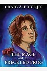 The Mage and the Freckled Frog Kindle Edition