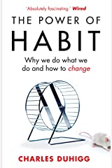 The Power of Habit: Why We Do What We Do, and How to Change Kindle Edition