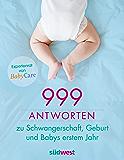 999 Antworten zu Schwangerschaft, Geburt und Babys erstem Jahr: Expertenrat von BabyCare