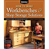 How to Make Workbenches & Shop Storage Solutions: 28 Projects to Make Your Workshop More Efficient from the Experts at Americ