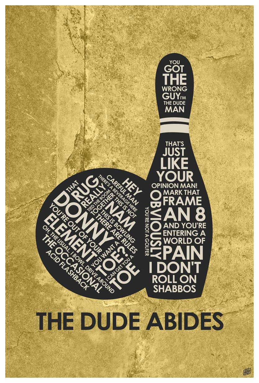 "The Big Lebowski: The Dude Abides Word Art Print Poster (12"" x 18"") by Artist Stephen Poon."