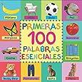 Primeras 100 Palabras Esenciales (Spanish Edition)