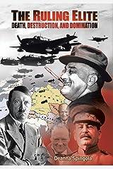 The Ruling Elite: Death, Destruction, and Domination Hardcover