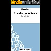 Éducation européenne de Romain Gary (Fiche de lecture): Analyse complète de l'oeuvre (French Edition)