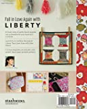 Liberty Love: 25 Projects to Quilt & Sew Featuring