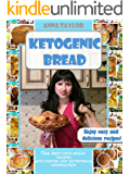 Ketogenic Bread. Cookbook: The Best Keto Bread Recipes with  Nutritional Information and Photos