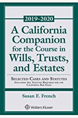 A California Companion for the Course in Wills, Trusts, and Estates: 2018-2019 Edition (Supplements) Kindle Edition
