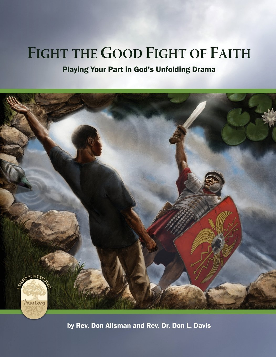 Download Fight the Good Fight of Faith: Playing Your Part in God's Unfolding Drama pdf