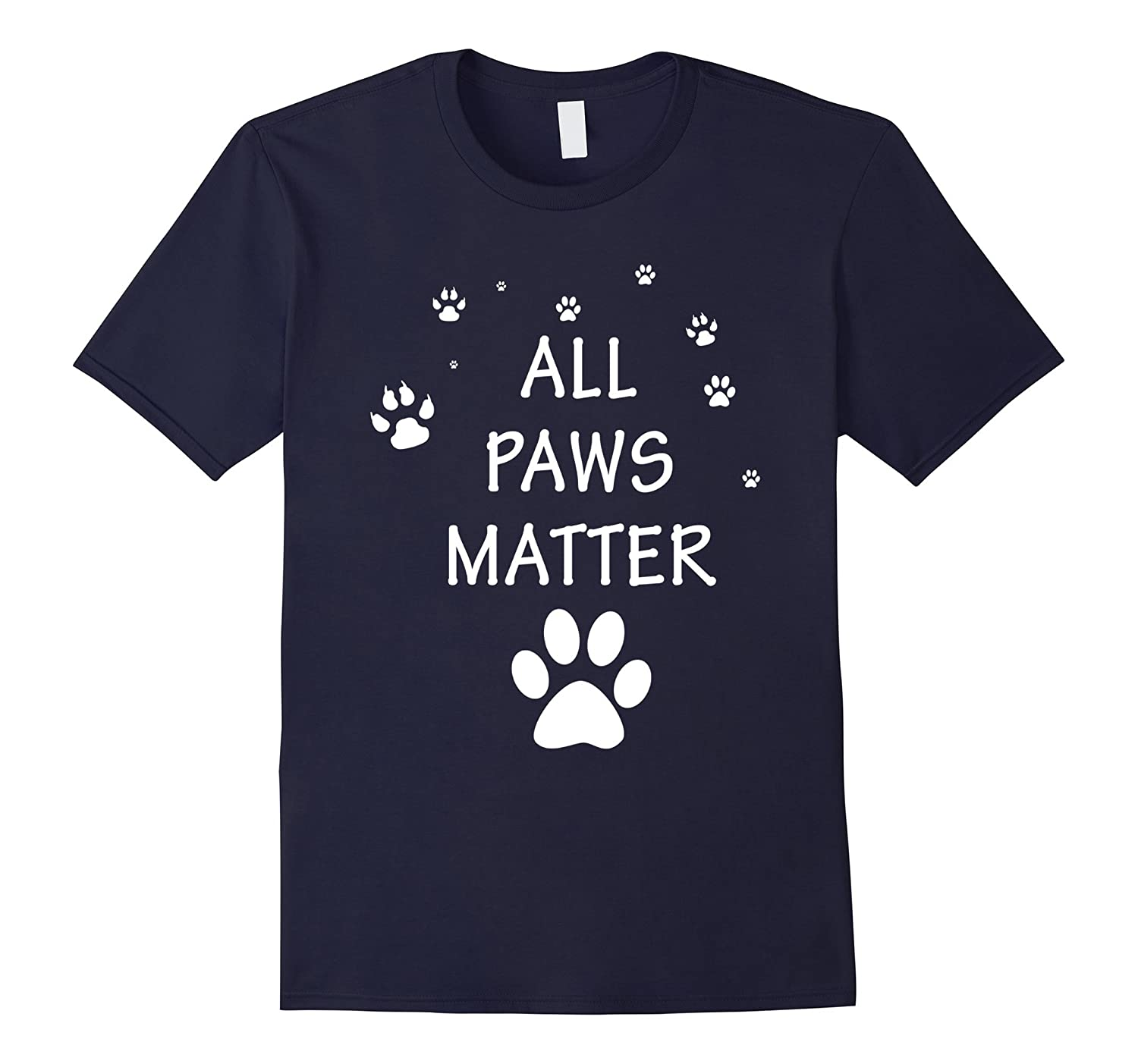 All Paws Matter Love Dog Cat Rescue Adoption T-Shirt-CL